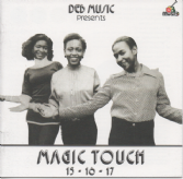 SALE ITEM - 15-16-17 - Magic Touch (DEB Music /  Badda Music) CD